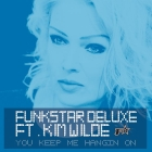 Funkstar Deluxe feat. Kim Wilde - You Keep Me Hangin' On (2013)