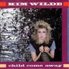 Kim Wilde - Child Come Away (1982)