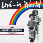 The Anti-Heroin Project - A Live-in World (1986)